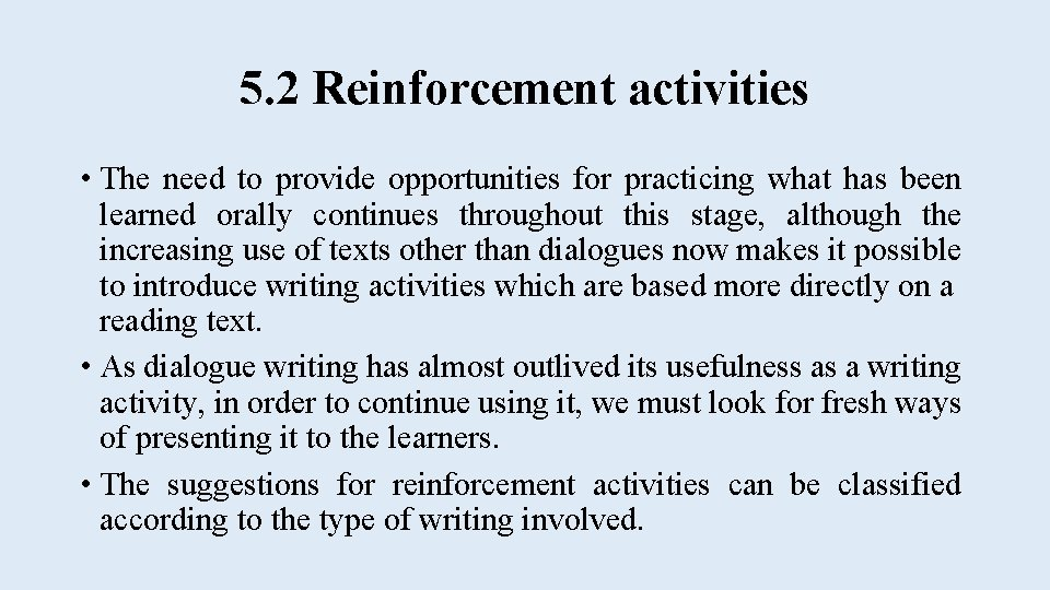 5. 2 Reinforcement activities • The need to provide opportunities for practicing what has