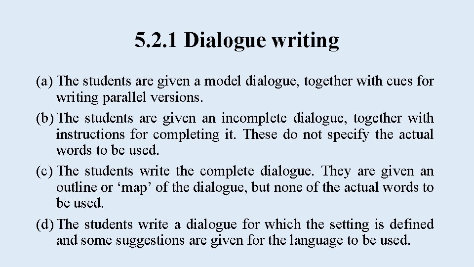 5. 2. 1 Dialogue writing (a) The students are given a model dialogue, together