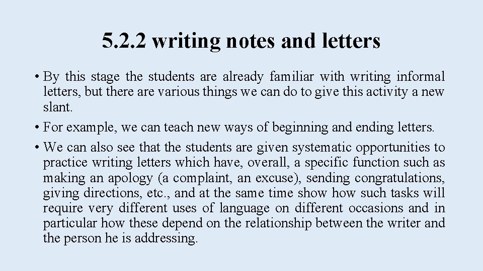 5. 2. 2 writing notes and letters • By this stage the students are