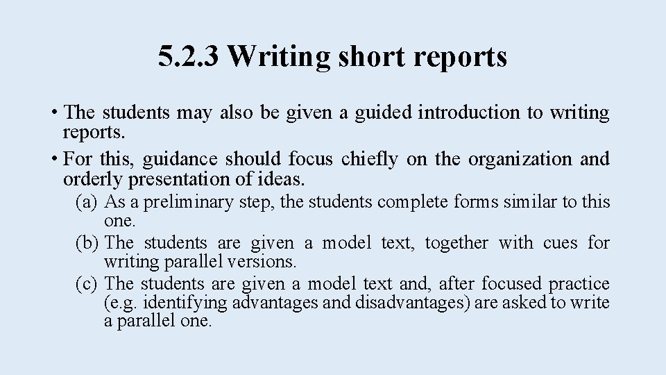 5. 2. 3 Writing short reports • The students may also be given a