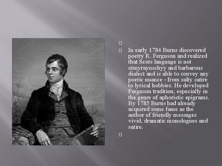 � � � In early 1784 Burns discovered poetry R. Ferguson and realized that