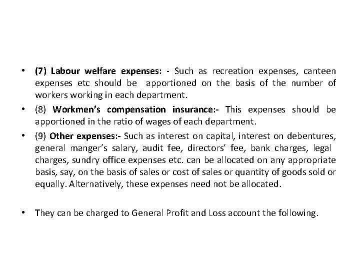 • (7) Labour welfare expenses: - Such as recreation expenses, canteen expenses etc