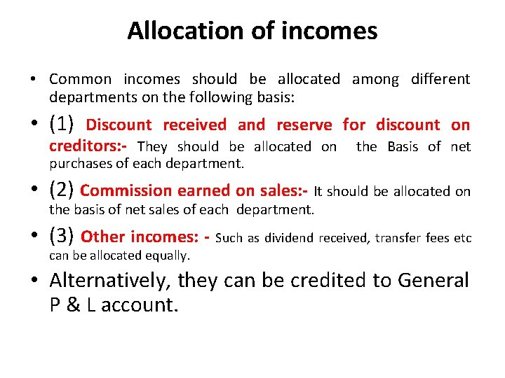 Allocation of incomes • Common incomes should be allocated among different departments on the
