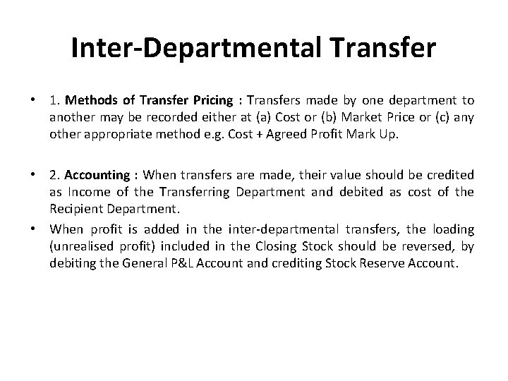 Inter-Departmental Transfer • 1. Methods of Transfer Pricing : Transfers made by one department