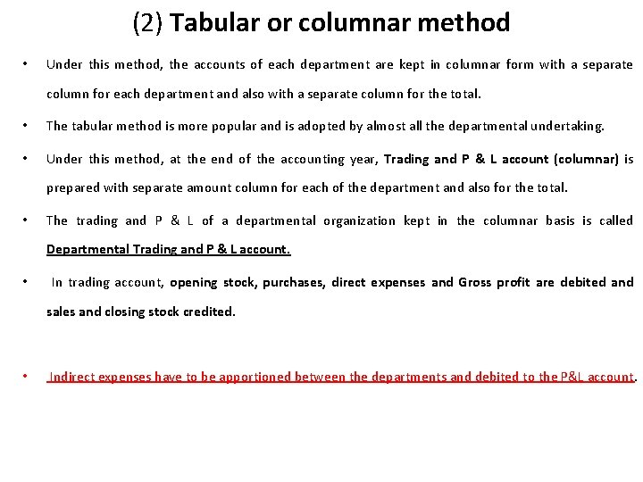 (2) Tabular or columnar method • Under this method, the accounts of each department