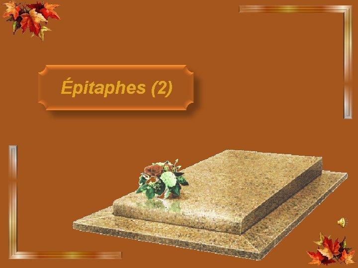 Épitaphes (2)