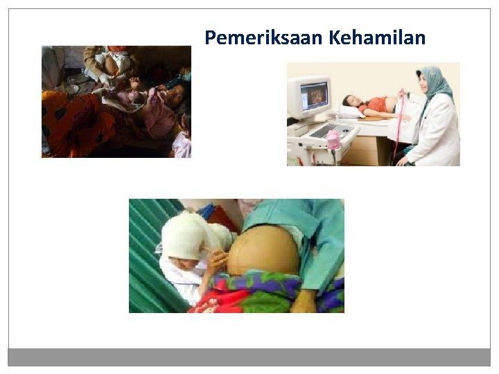 Pemeriksaan Kehamilan