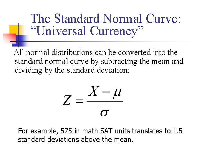 """The Standard Normal Curve: """"Universal Currency"""" All normal distributions can be converted into the"""