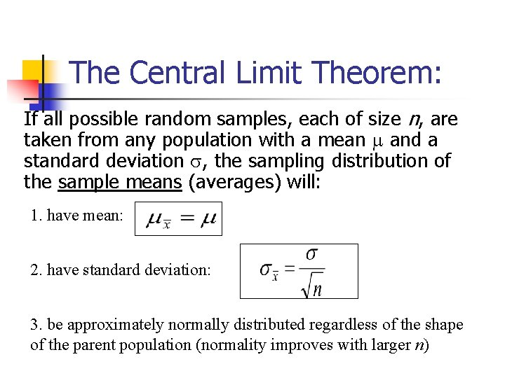 The Central Limit Theorem: If all possible random samples, each of size n, are