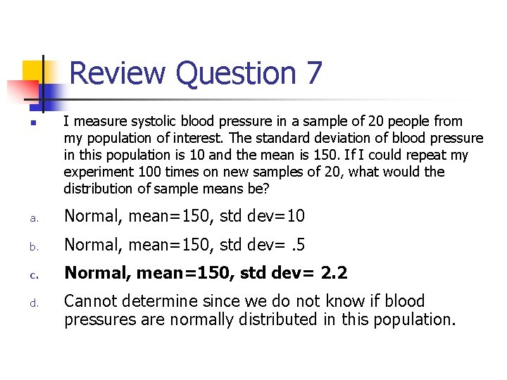 Review Question 7 n I measure systolic blood pressure in a sample of 20