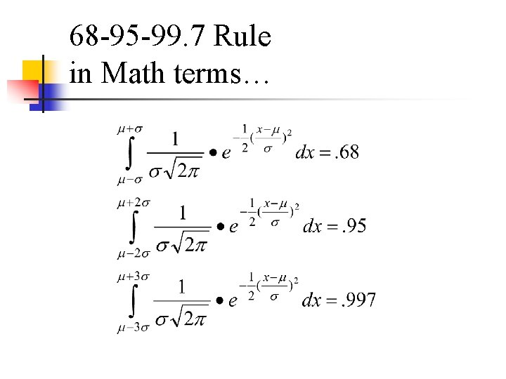68 -95 -99. 7 Rule in Math terms…
