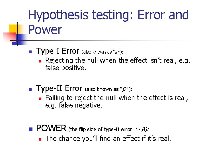 """Hypothesis testing: Error and Power n Type-I Error (also known as """"α""""): n n"""