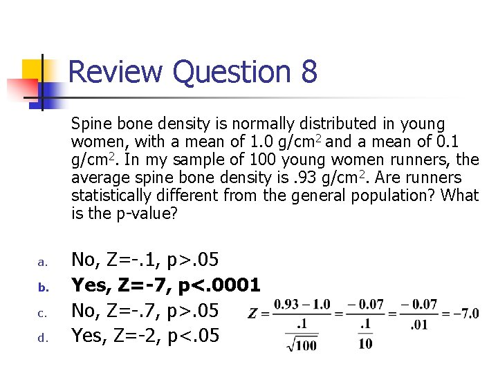 Review Question 8 Spine bone density is normally distributed in young women, with a
