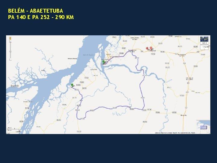 BELÉM – ABAETETUBA PA 140 E PA 252 - 290 KM