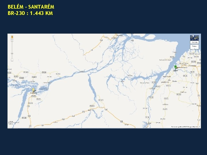 BELÉM – SANTARÉM BR-230 : 1. 443 KM