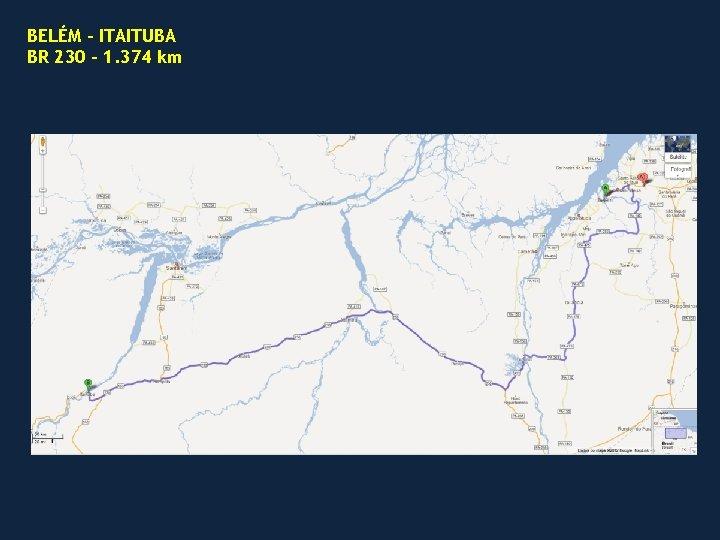 BELÉM – ITAITUBA BR 230 – 1. 374 km