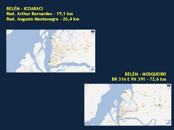 BELÉM – ICOARACI Rod. Arthur Bernardes – 19, 1 km Rod. Augusto Montenegro –
