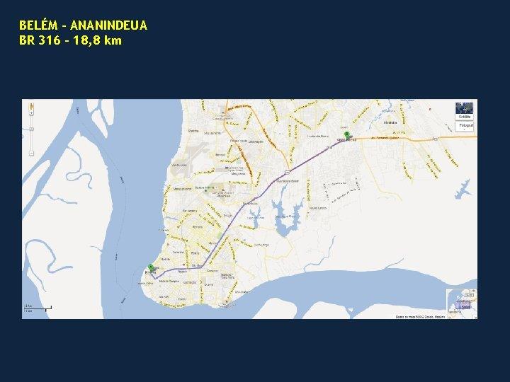 BELÉM – ANANINDEUA BR 316 – 18, 8 km