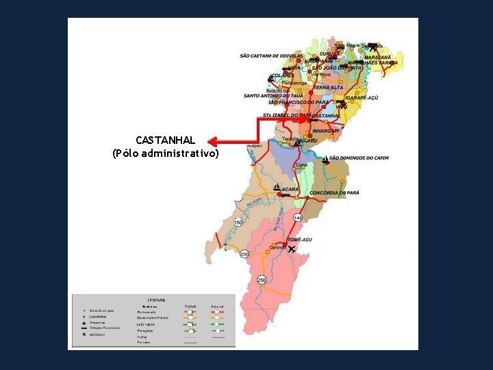 CASTANHAL (Pólo administrativo)