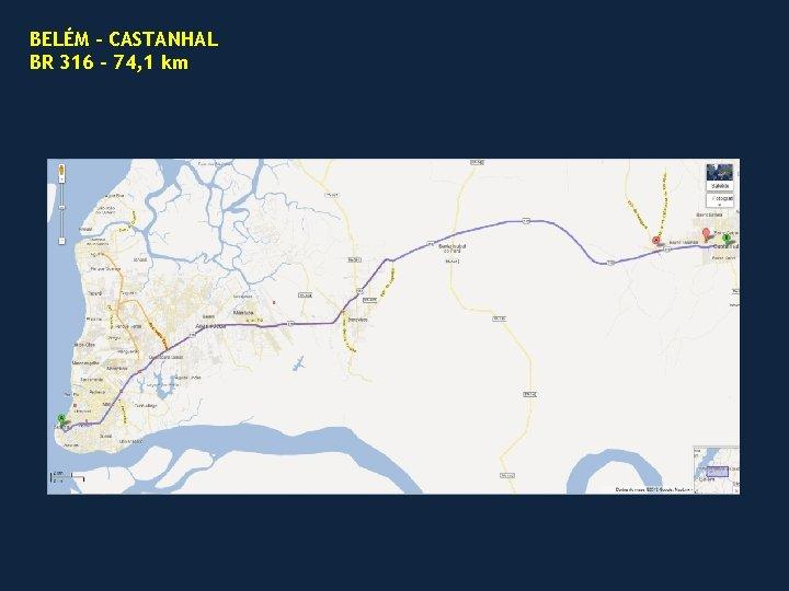BELÉM – CASTANHAL BR 316 – 74, 1 km