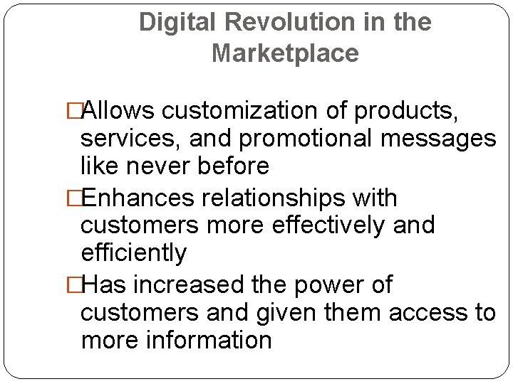Digital Revolution in the Marketplace �Allows customization of products, services, and promotional messages like