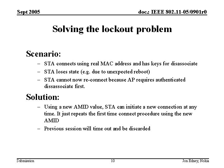Sept 2005 doc. : IEEE 802. 11 -05/0901 r 0 Solving the lockout problem