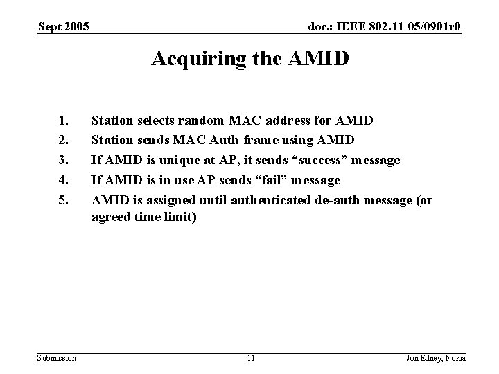 Sept 2005 doc. : IEEE 802. 11 -05/0901 r 0 Acquiring the AMID 1.
