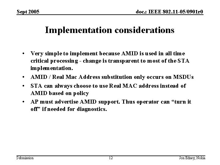 Sept 2005 doc. : IEEE 802. 11 -05/0901 r 0 Implementation considerations • Very