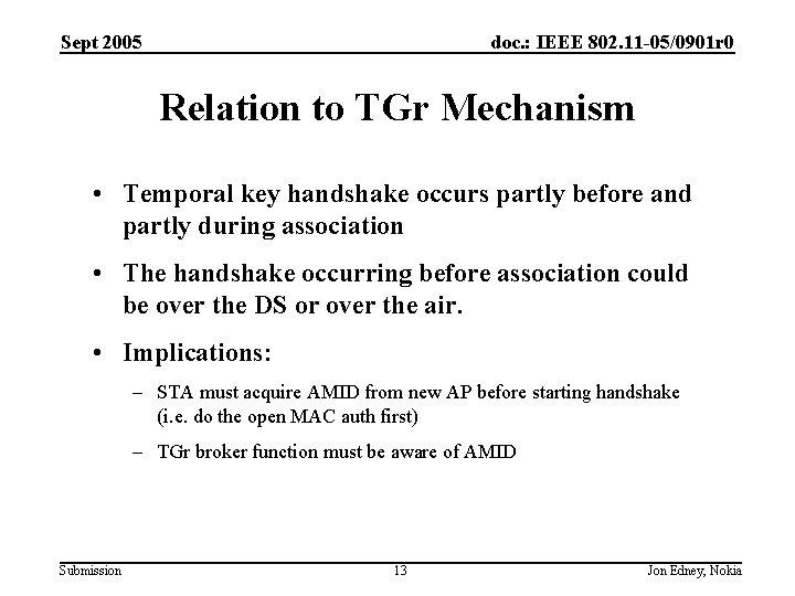 Sept 2005 doc. : IEEE 802. 11 -05/0901 r 0 Relation to TGr Mechanism