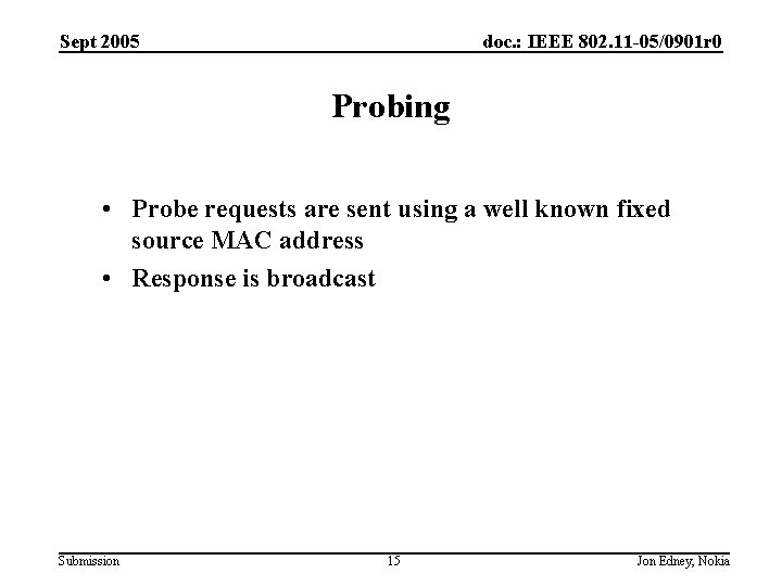 Sept 2005 doc. : IEEE 802. 11 -05/0901 r 0 Probing • Probe requests