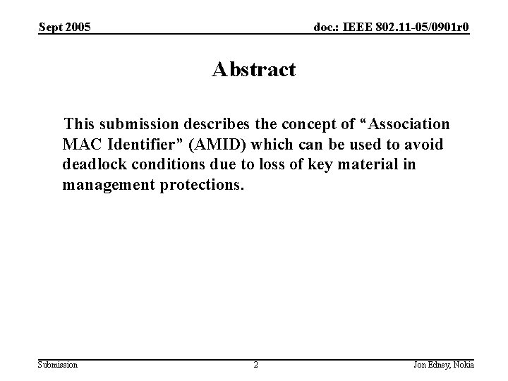 Sept 2005 doc. : IEEE 802. 11 -05/0901 r 0 Abstract This submission describes