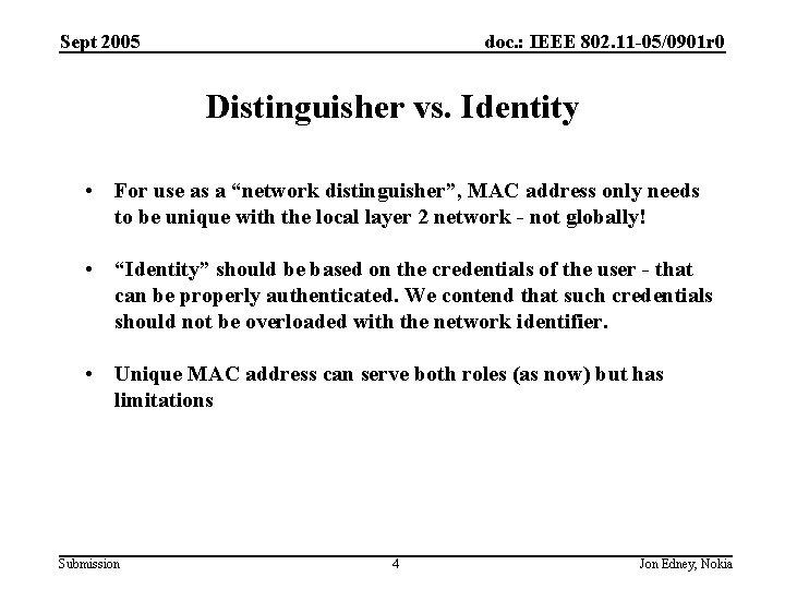Sept 2005 doc. : IEEE 802. 11 -05/0901 r 0 Distinguisher vs. Identity •