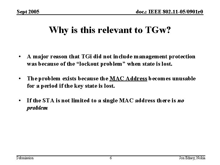 Sept 2005 doc. : IEEE 802. 11 -05/0901 r 0 Why is this relevant