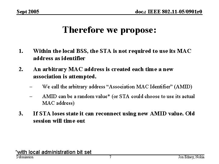 Sept 2005 doc. : IEEE 802. 11 -05/0901 r 0 Therefore we propose: 1.