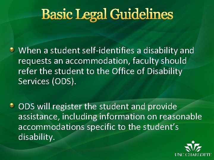 Basic Legal Guidelines When a student self-identifies a disability and requests an accommodation, faculty