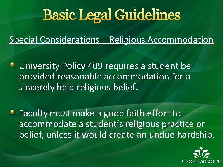Basic Legal Guidelines Special Considerations – Religious Accommodation University Policy 409 requires a student
