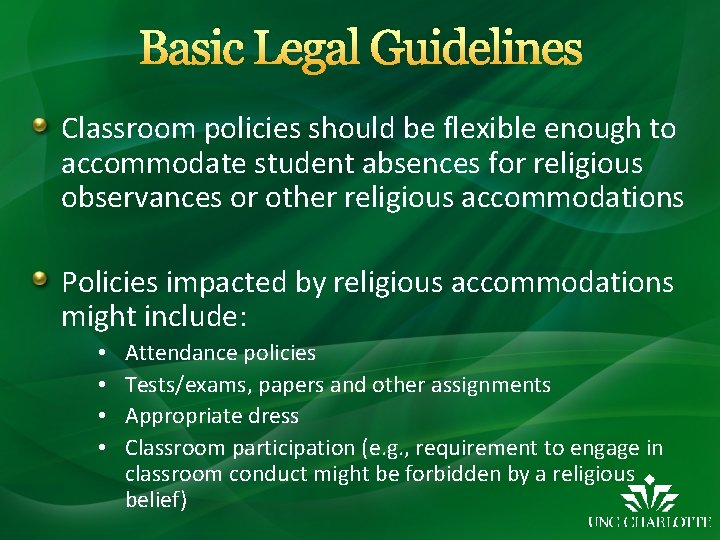 Basic Legal Guidelines Classroom policies should be flexible enough to accommodate student absences for