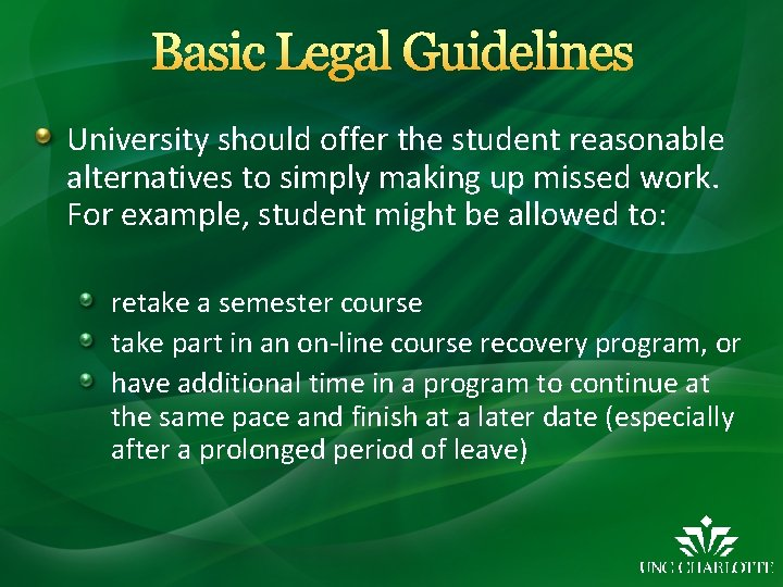 Basic Legal Guidelines University should offer the student reasonable alternatives to simply making up