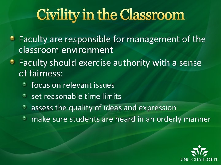 Civility in the Classroom Faculty are responsible for management of the classroom environment Faculty
