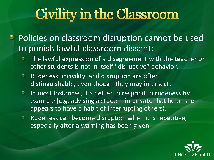 Civility in the Classroom Policies on classroom disruption cannot be used to punish lawful