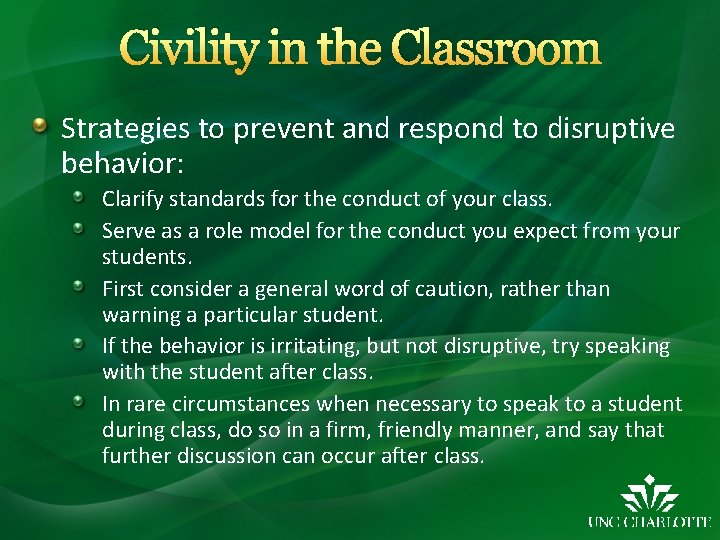 Civility in the Classroom Strategies to prevent and respond to disruptive behavior: Clarify standards