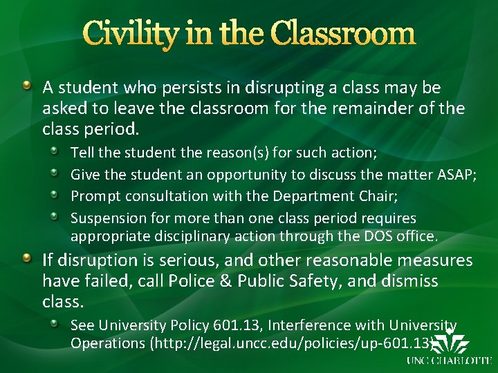 Civility in the Classroom A student who persists in disrupting a class may be