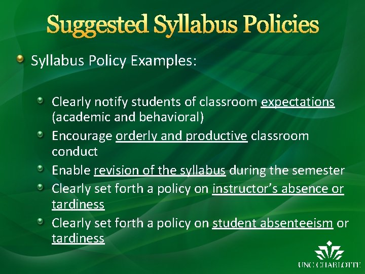 Suggested Syllabus Policies Syllabus Policy Examples: Clearly notify students of classroom expectations (academic and