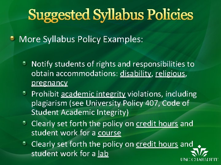 Suggested Syllabus Policies More Syllabus Policy Examples: Notify students of rights and responsibilities to