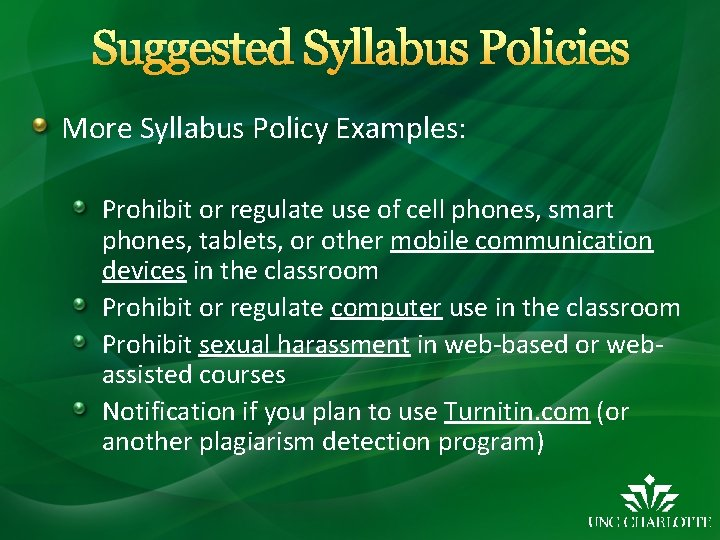 Suggested Syllabus Policies More Syllabus Policy Examples: Prohibit or regulate use of cell phones,