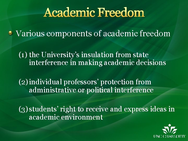 Academic Freedom Various components of academic freedom (1) the University's insulation from state interference