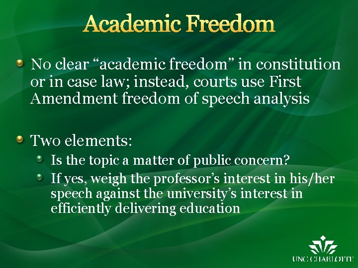 """Academic Freedom No clear """"academic freedom"""" in constitution or in case law; instead, courts"""