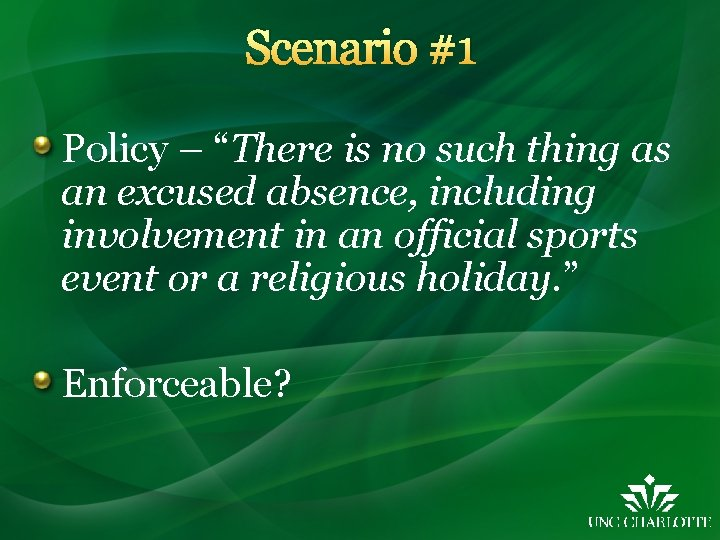"""Scenario #1 Policy – """"There is no such thing as an excused absence, including"""