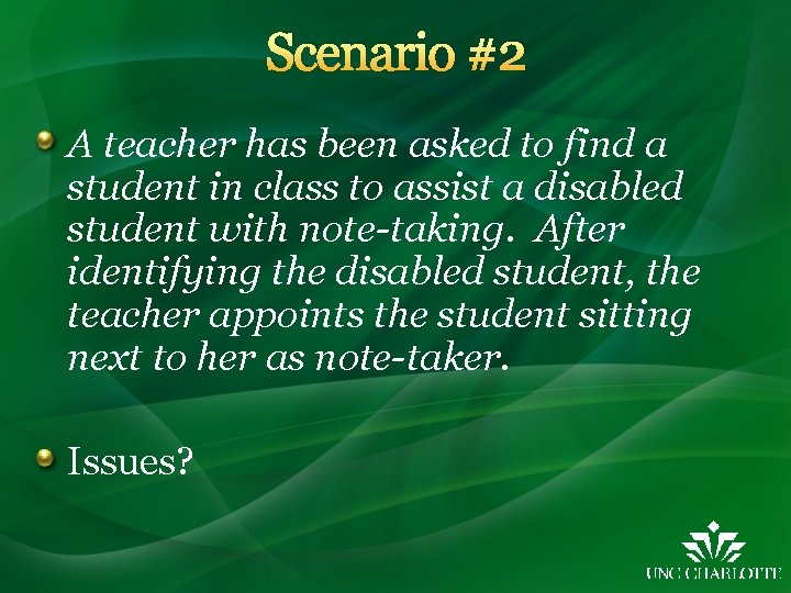 Scenario #2 A teacher has been asked to find a student in class to
