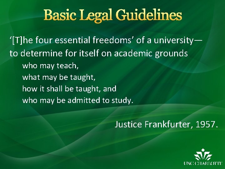 Basic Legal Guidelines '[T]he four essential freedoms' of a university— to determine for itself